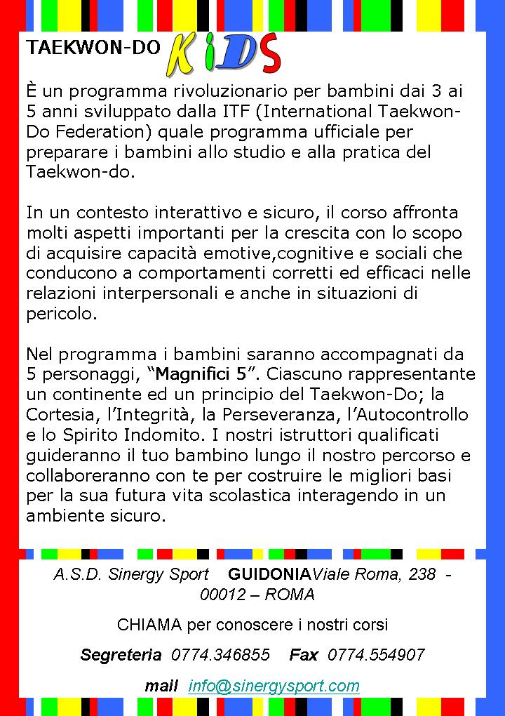 TAEKWON-DO KIDS. TEAM RINALDI GUIDONIA. Programma ufficiale per preparare i bambini all'uso ed alla pratica del Taekwon-Do.